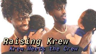 RAISING KREW | Krew Meets the Crew