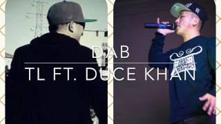 DAB - TL ft. Duce Khan lyrics