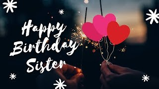 Happy Birthday Sister Status Wishes Quotes Message