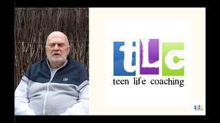 TLC - Teen Life Coaching - A training program for creating happy and successful young people.