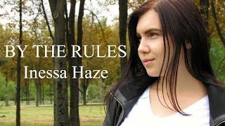 BY THE RULES - Adam Lambert (Inessa Haze Acapella cover)