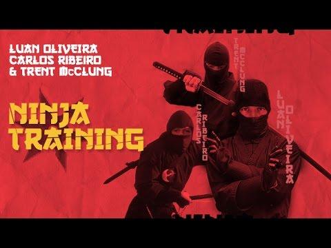 Ninja Training - Carlos Ribeiro, Luan Oliveira, & Trent McClung