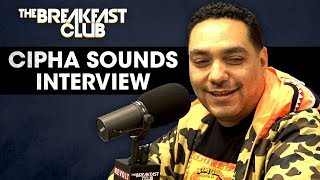 The Breakfast Club - Cipha Sounds On His Radio Career, Breaking Into Comedy, Breaking Early Artists + More