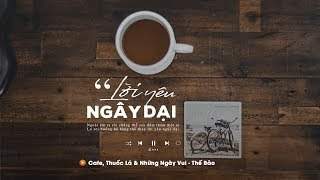 Lời Yêu Ngây Dại | NHỮNG CA KHÚC INDIE NHẸ NHÀNG HAY NHẤT DÀNH CHO QUÁN CAFE