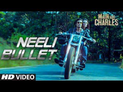 'Neeli Bullet' VIDEO Song | Main Aur Charles | Randeep Hooda | T-Series