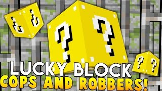Minecraft COPS AND ROBBERS - LUCKY BLOCK Modded Minigame