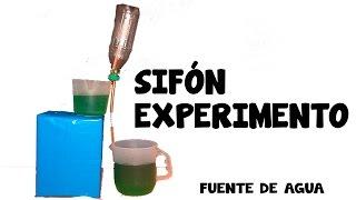 Como Hacer Un Sifón Casero o Fuente De Agua│Experimentos│HOW TO MAKE EASY HOMEMADE EXPERIMENTS