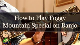 How to Play Foggy Mountain Special on the Banjo Tutorial