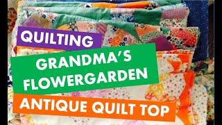 Machine Quilting Grandmothers 🌺🌼🌸 Flower Garden Antique Quilt Top With Love
