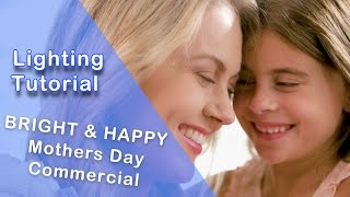Mother's Day Commercial Lighting setup Tutorial