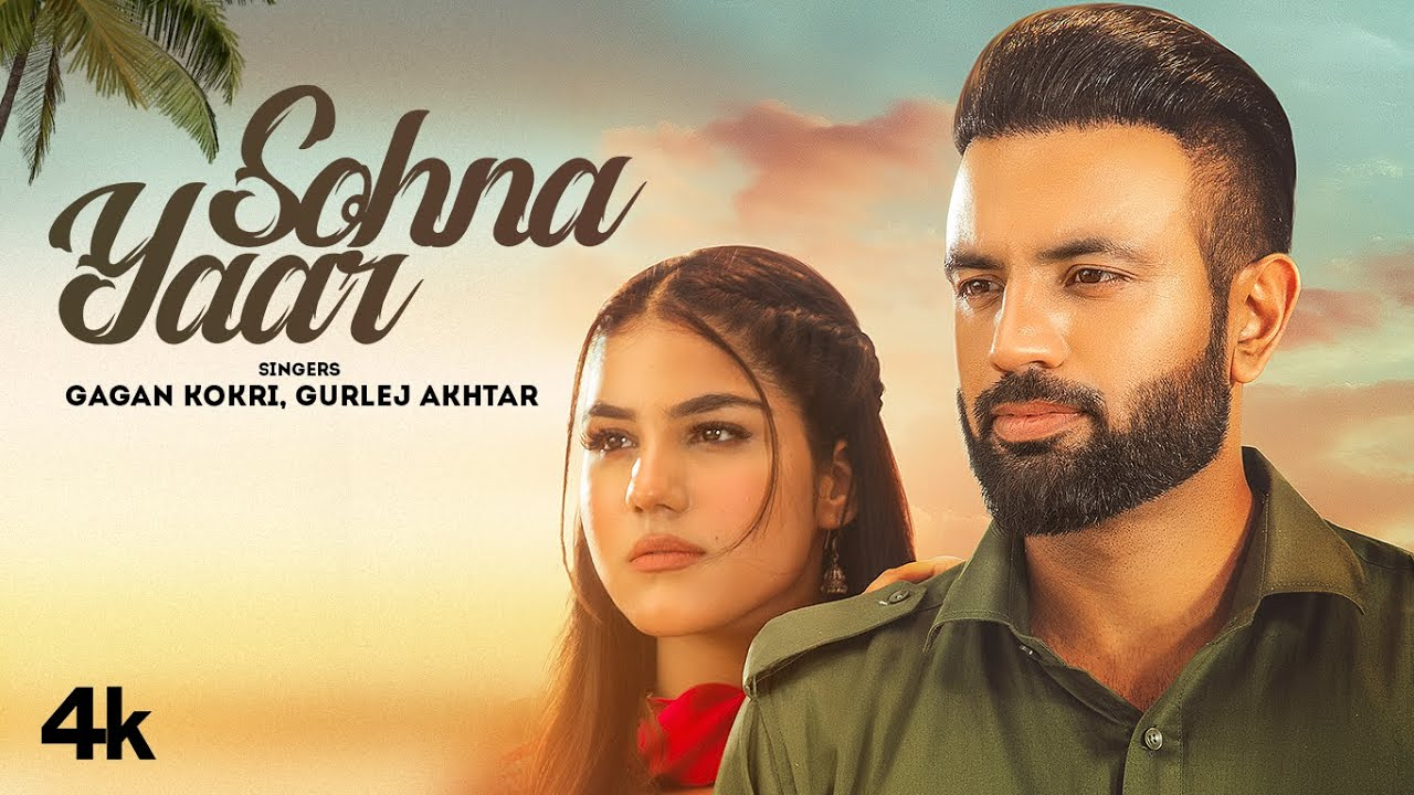 Sohna Yaar Lyrics byGagan Kokri & Gurlez Akhtar