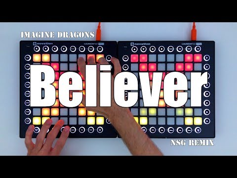 Imagine Dragons - Believer [NSG Remix] // Dual Launchpad Cover