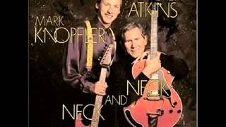 MARK KNOPFLER & CHET ATKINS : '' THE NEXT TIME I'M IN TOWN ''