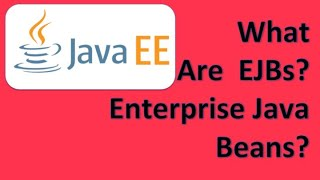 What are EJBs Enterprise Java Beans?