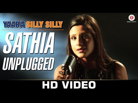 sathia unplugged yaara silly silly mehak suri paoli dam and