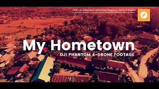 MY HOMETOWN - DRONE FOOTAGE   Dji Phantom 4 / 30fps???? Tataaran Minahasa Regency
