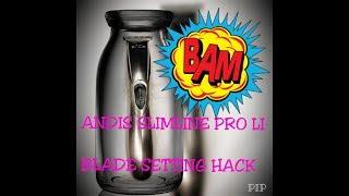 Andis Slimline Pro Blade Setting Hack
