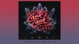 Cash Cash - Jewel (feat. Nikki Vianna) [Dannic Remix]