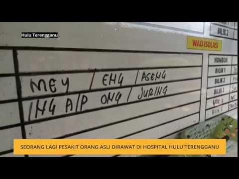 Seorang lagi pesakit Orang Asli dirawat di Hospital Hulu Terengganu