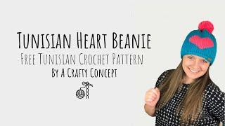 Tunisian Heart Beanie- Free Tunisian Crochet Beanie Pattern