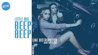 Little Mix ~ Beep Beep ~ Line Distribution