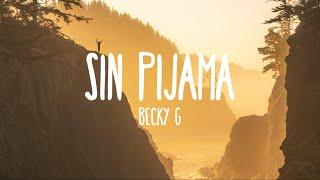 "Video thumbnail of ""Becky G, Natti Natasha - Sin Pijama (Lyrics)"""