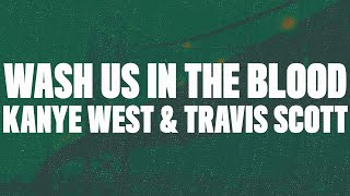 Kanye West - Wash Us In The Blood (Lyrics) feat. Travis Scott