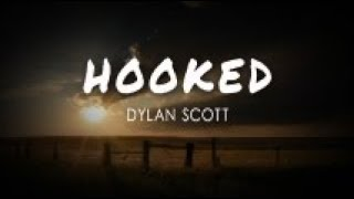 Dylan Scott   Hooked (Lyric Video)