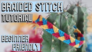 BRAIDED STITCH TUTORIAL || Friendship Bracelets