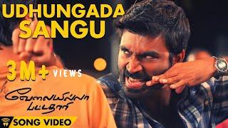 Udhungada Sangu - Velai Illa Pattadhaari Offical Full Song