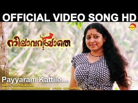 Payyaram Kattile Song - Nilavariyathe