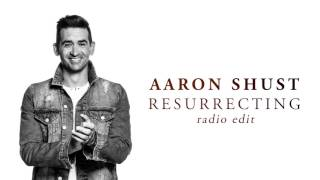 Aaron Shust - Resurrecting (Radio Edit)