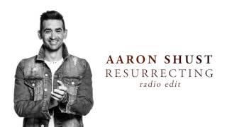 Aaron Shust - Resurrecting (Radio Edit)