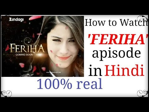 How to Watch feriha in hindi 100% real