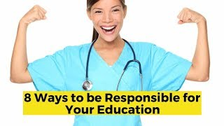 View the video 8 Ways to be Responsible for Your Education