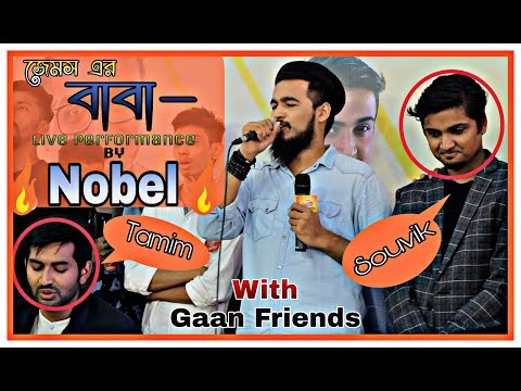 'Baba' Live Performance By Nobel with Gaan Friends 🔥🔥 || Nobel New Song