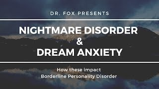 Identifying Nightmare Disorder and Dream Anxiety
