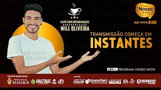CAFÉ COM INFORMAÇÃO: Will Oliveira - Convidado Especial Dra. Socorro Lopes
