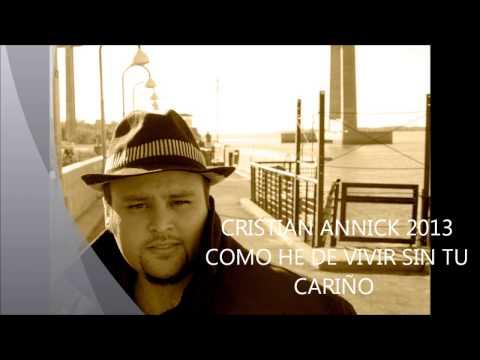 CRISTIAN ANNICK - COMO HE DE VIVIR SIN TU CARIÑO