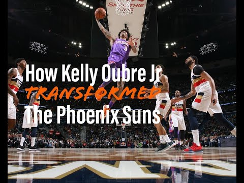 How Kelly Oubre Jr Has Transformed the Phoenix Suns