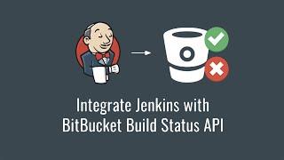 Integrate Jenkins with BitBucket Build Status API (Get started with Jenkins part 6)