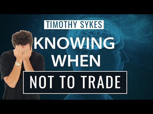 Knowing When Not To Trade {VIDEO}