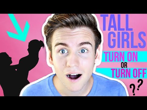 WHAT GUYS THINK OF TALL GIRLS!