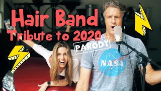 If Hair Bands Wrote Songs in 2020 - Parody Medley