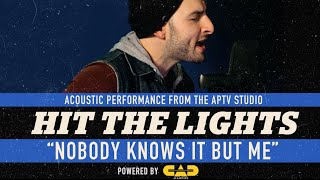 """HIT THE LIGHTS - """"Nobody Knows"""" (Tony Rich cover)"""