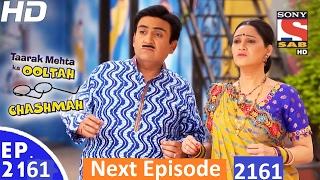 Taarak Mehta Ka Ooltah Chasmah Episode 2161  ।।  Upcoming Episode