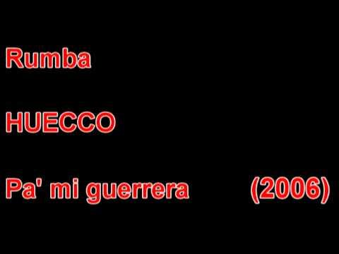 HUECCO - Pa`mi guerrera - 2006 - RUMBA