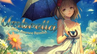 Nightcore   Umbrella (HBz Bounce Remix) (Lyrics)
