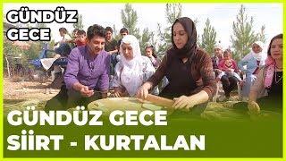Gündüz Gece - Siirt/Kurtalan/Bölüktepe Köyü | 24 Kasım 2018