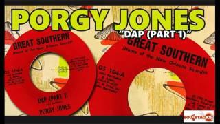 Porgy Jones – Dap (Part 1)